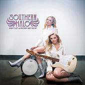 Don't Let Another Day Go By by Southern Halo