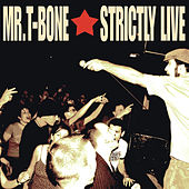 Strictly Live by Mr. T-Bone