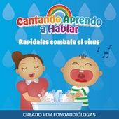 Rapidales Combate el Virus by Cantando Aprendo a Hablar