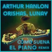 Como Suena el Piano (Remix) von Arthur Hanlon