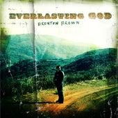 Everlasting God by Brenton Brown