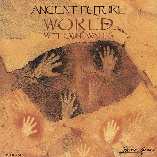 World Without Walls by Ancient Future