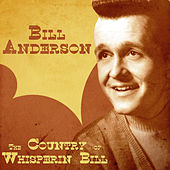 The Country of Whisperin' Bill (Remastered) de Bill Anderson
