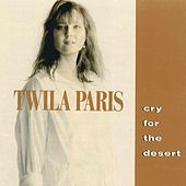 Cry For The Desert by Twila Paris