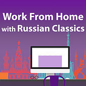 Work From Home With Russian Classics by Sergei Rachmaninov