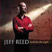 Look for the Light by Jeff Reed