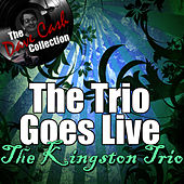 The Trio Goes Live - [The Dave Cash Collection] de The Kingston Trio