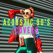 Acoustic 90s Covers by Various Artists