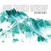 Valley Songs, Vol. 2 by Hope Church Worship