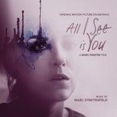 All I See Is You (Original Soundtrack Album) de Marc Streitenfeld