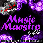Music Maestro Live - [The Dave Cash Collection] by Johnny Maestro And The Brooklyn Bridge