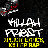Xplicit Lyrics, Killer Rap - [The Dave Cash Collection] by Killah Priest