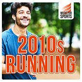 Music for Sports: 2010s Running de Various Artists