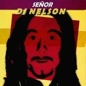Señor DJ Nelson de DJ Nelson