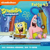 Folge 43 (Das Original-Hörspiel zur TV-Serie) von SpongeBob Schwammkopf