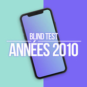 Blind Test Années 2010 de Various Artists