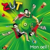 Mon œil ! by Zut