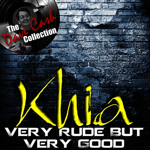 Very Rude But Very Good - [The Dave Cash Collection] by Khia