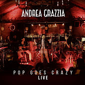 Pop Goes Crazy (En Vivo) de Andrea Grazzia