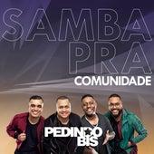 Samba pra Comunidade (Ao Vivo) de Pedindo Bis