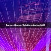 DANCE - HOUSE - DUB COMPILATION 2020 di Various Artists