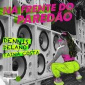 Na Frente do Paredão by Dennis DJ