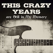 This Crazy Years Are Still in My Memory by Various Artists