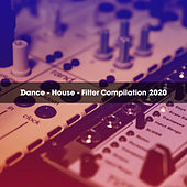 DANCE - HOUSE - FILTER COMPILATION 2020 de Various Artists