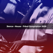 DANCE - HOUSE - TRIBAL COMPILATION 2020 di Various Artists