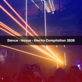 DANCE - HOUSE - ELECTRO COMPILATION 2020 de Various Artists