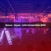 DANCE - HOUSE - LATIN COMPILATION 2020 di Various Artists