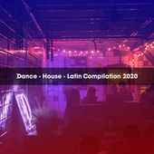 DANCE - HOUSE - LATIN COMPILATION 2020 de Various Artists