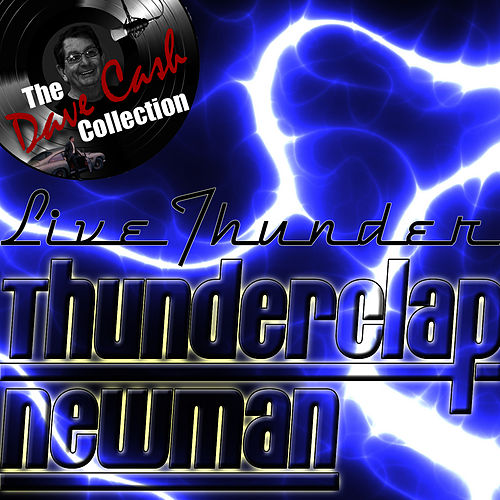 Live Thunder - [The Dave Cash Collection] by Thunderclap Newman