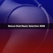 DANCE CLUB MUSIC SELECTION 2020 de Various Artists