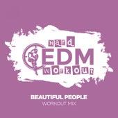Beautiful People by Hard EDM Workout