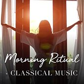 Morning Ritual - Classical Music by Various Artists