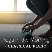 Yoga In the Morning - Classical Piano von Various Artists
