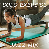 Solo Exercise Jazz Mix di Various Artists