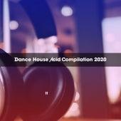 DANCE HOUSE ACID COMPILATION 2020 de Various Artists