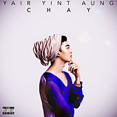 CHAY (Remastered) de Yair Yint Aung