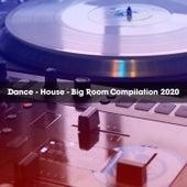 DANCE - HOUSE - BIG ROOM COMPILATION 2020 de Various Artists