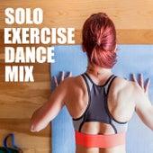 Solo Exercise Dance Mix de Various Artists