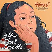 If You Don't Love Me de TiffanyJ