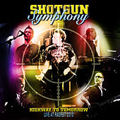 Highway to Tomorrow (Live at Firefest 2010) by Shotgun Symphony