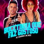 Bucetinha Que Faz Gostoso (feat. Mc Nick) de Mc Daninho