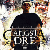 The Best of Gangsta Dre by Gangsta Dre