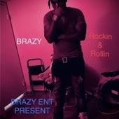 Rockin & Rollin by Brazy