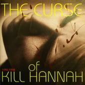 The Curse of Kill Hannah 1996 -1998 by Kill Hannah