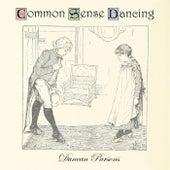 Common Sense Dancing by Duncan Parsons