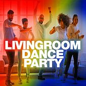 Livingroom Dance Party by Various Artists